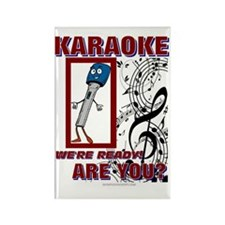 KARAOKE WERE READY!  ARE YOU? Rectangle Magnet