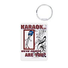 KARAOKE WERE READY!  ARE Y Keychains