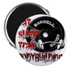 Eat sleep train bodybuilding Magnet