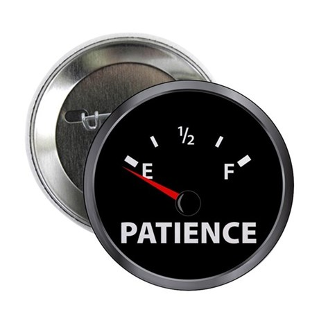 "Out of Patience Fuel Gauge 2.25"" Button (100 pack)"