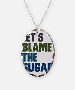 Lets Blame The Sugar Necklace