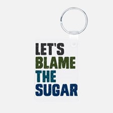 Lets Blame The Sugar Keychains