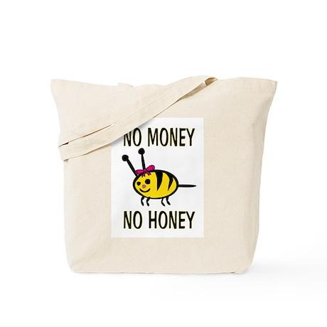 NO MONEY - NO HONEY! Tote Bag