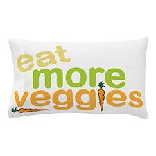Eat More Veggies Pillow Case