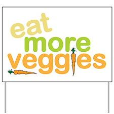 Eat More Veggies Yard Sign