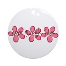 live, laugh, love flowers (pink) Ornament (Round)