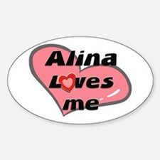 alina loves me Oval Decal