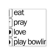 "eat and play bowling Square Sticker 3"" x 3"""