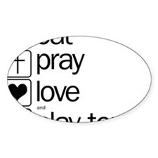eat pray love and play tennis Decal