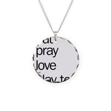 eat pray love and play tenni Necklace