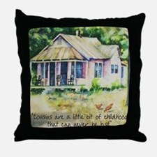 Cousin quote - a little bit of childh Throw Pillow