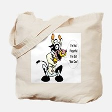 I'm not forgetful! It's the Mad Cow! Tote Bag