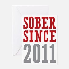 Sober Since 2011 Greeting Card