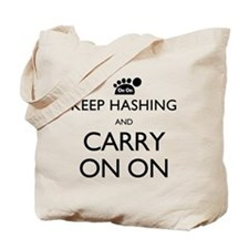 Keep Hashing And Carry On On Tote Bag
