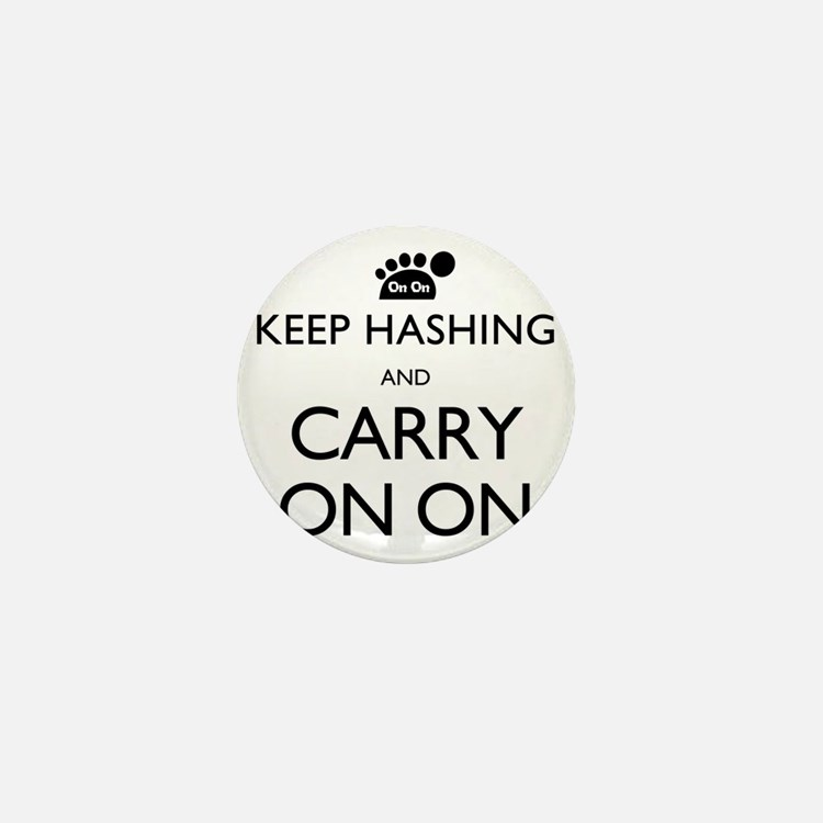 Keep Hashing And Carry On On Mini Button