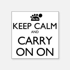 """Keep Calm And Carry On On Square Sticker 3"""" x 3"""""""