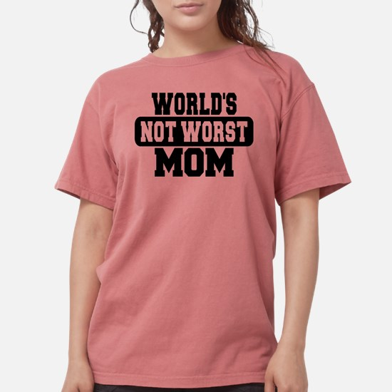 Worlds Not Worst Mom T-Shirt