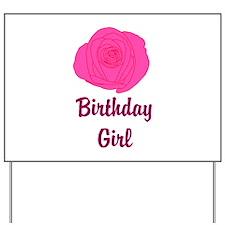 Pink Rose Birthday Girl Yard Sign