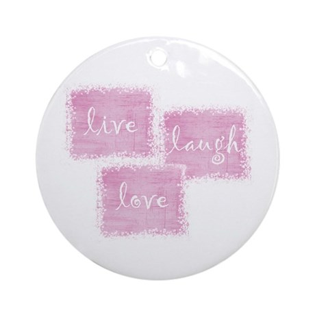 live, laugh, love Ornament (Round)