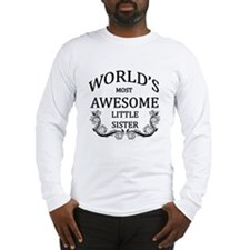 World's Most Awesome Little Sister Long Sleeve T-S