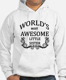 World's Most Awesome Little Sister Hoodie