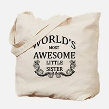 World's Most Awesome Little Sister Tote Bag