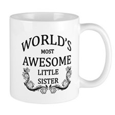World's Most Awesome Little Sister Mug