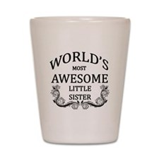 World's Most Awesome Little Sister Shot Glass