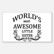 World's Most Awesome Little Sister Decal