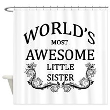 World's Most Awesome Little Sister Shower Curtain