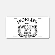 World's Most Awesome Little Sister Aluminum Licens