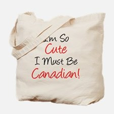 So Cute Must Be Canadian Tote Bag