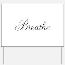 Breathe Black Script Yard Sign