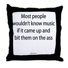 People Wouldnt Know Music Throw Pillow
