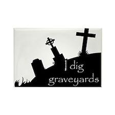 i dig graveyards Rectangle Magnet