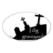 i dig graveyards Decal