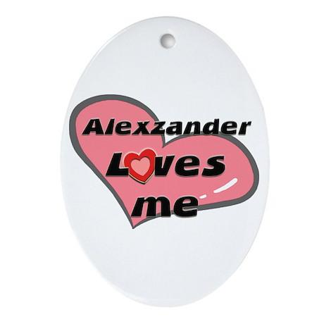 alexzander loves me Oval Ornament