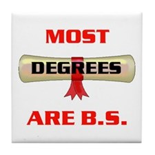 B.S. DEGREES Tile Coaster