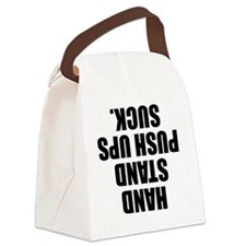 Hand Stand Push Ups Suck Canvas Lunch Bag