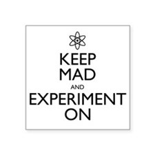 "Keep Mad and Experiment On Square Sticker 3"" x 3"""