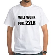 Will Work for .22LR T-Shirt