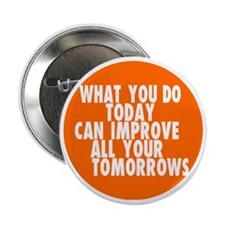 "improve your life inspirational 2.25"" Button"
