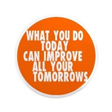 "improve your life inspirational 3.5"" Button"