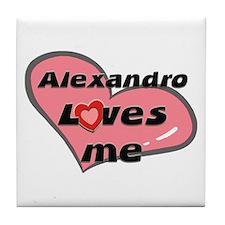 alexandro loves me  Tile Coaster