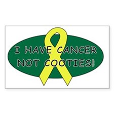 I HAVE CANCER NOT COOTIES! Decal