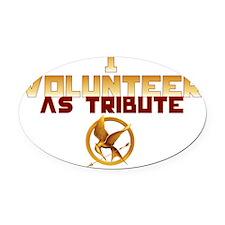 I volunteer as tribute Oval Car Magnet
