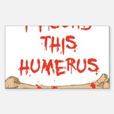 Found this humerus Decal