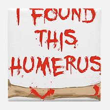 Found this humerus Tile Coaster