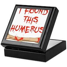Found this humerus Keepsake Box