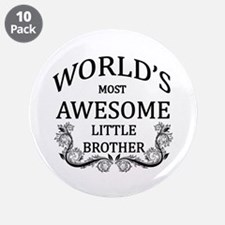 "World's Most Awesome Little Brother 3.5"" Button (1"